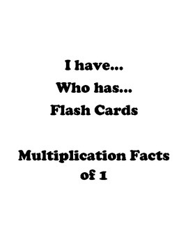 I have... Who has.. Multiplication Game - Facts of 1