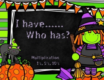 I have…Who has? Multiplication {Halloween Themed 1's, 5's,