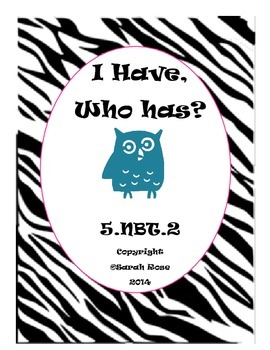 I have, Who has? Place Value 5.NBT.2