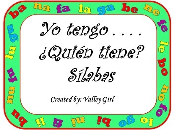 I have . . . Who has?: Syllables B, N, F, L y G    Yo teng