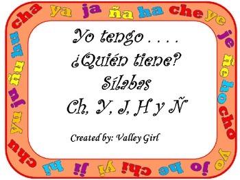 I have . . . Who has?: Syllables Ch, J, Y, H y Ñ    Yo ten