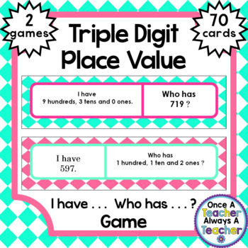I have . . .  Who has . . . ?  -  Triple Digit Place Value
