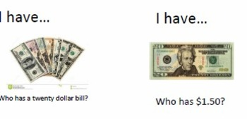 I have ____. Who has _____?  - Money