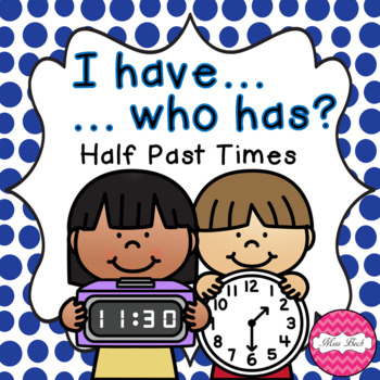 I Have, Who Has? Half Past Analogue And Digital Times