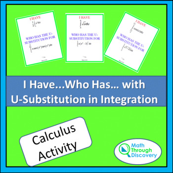 Calculus:  I have...Who Has..with U-Substitution in Integration