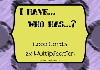 I have...who has... Loop / Follow me game for multiplication x2