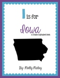 I is for Iowa (A State Alphabet Book)