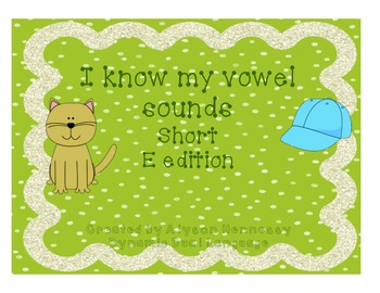 I know my short vowel sounds! Short E Edition