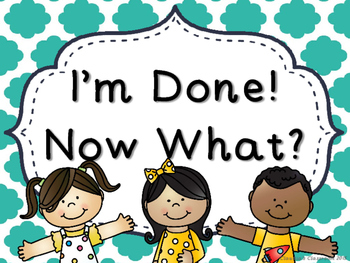 I'm Done! Now What? Anchor Chart (Teal Cloud Quatrefoil)
