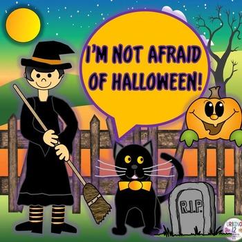 I'm Not Afraid of Halloween!
