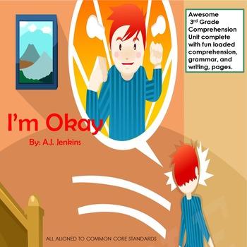 I'm Okay: 3rd Grade Comprehension Unit