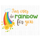 I'm over the Rainbow for you Cut File