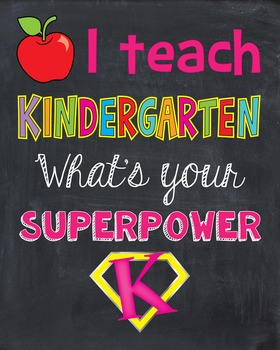 I teach Kindergarten what's your superpower Poster Sign Te