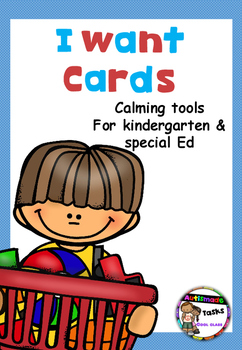 I want Task Cards - for kindergarten/Special Ed/Autism