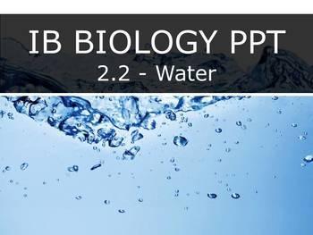 IB Biology (2016) - 2.2 - Water PPT