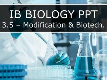 IB Biology (2016) - 3.5 - Genetic Modification & Biotechno