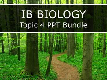 IB Biology (2016) - Topic 4 - Ecology - PPT BUNDLE!