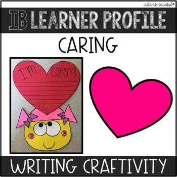 "IB Learner Profile Attribute Caring ""Craftivity"""