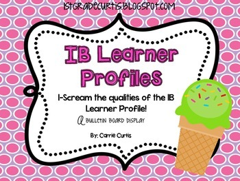 IB Learner Profiles: Ice Cream Bulletin Board Set