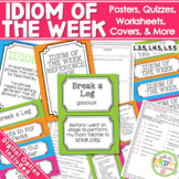 IDIOM OF THE WEEK Posters Worksheets Quizzes Common Core Aligned