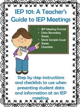 IEP 101: A Teacher's Guide to IEP Meetings for Special Edu