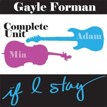 IF I STAY Unit Novel Study (Gayle Forman) - Literature Guide