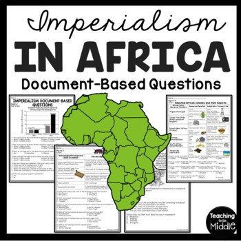 IMPERIALISM in Africa DBQ's 4 figures, 20 questions, World