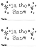 IN THE SNOW ... EMERGENT PRINTABLE READER! PERFECT FOR REA