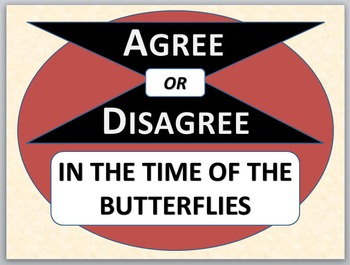 IN THE TIME OF THE BUTTERFLIES - Agree or Disagree Pre-rea