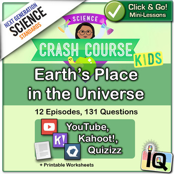 Crash Course Kids,  Earth's Place in the Universe - IQ, NGSS