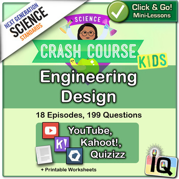 Crash Course Kids, Engineering Design - IQ, NGSS
