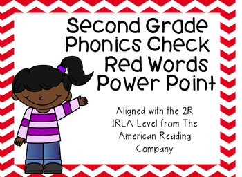 2nd Grade Phonics Check Red Words Power Point (aligned wit