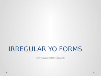 IRREGULAR YO FORMS. VERBOS -GO PRESENTE. FORMAS IRREGULARE