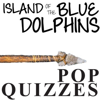 THE ISLAND OF THE BLUE DOLPHINS 14 Pop Quizzes Bundle