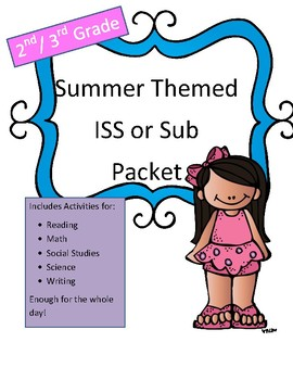 ISS or Sub Work Packet: Summer Themed (2nd/ 3rd grade)