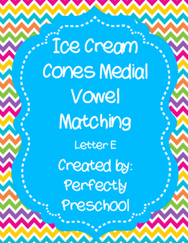 Ice Cream Cones Medial Vowel E