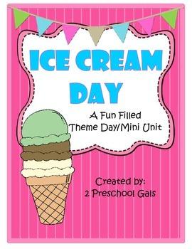 Ice Cream Day: A Fun Filled Theme Day/Mini Unit