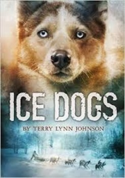 Ice Dogs by Terry Lynn Johnson Comprehension Questions