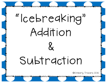 Icebreaking Addition and Subtraction