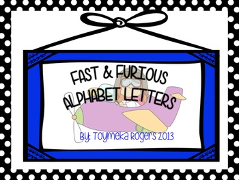 Letters and Beginning Sounds Fast and Furious