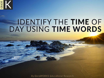 Identify the Time of Day using Time Words