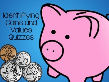Identifying Coins and Values Quizzes