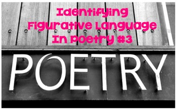 Identifying Figurative Language in Poetry #3