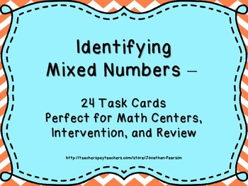 Identifying Mixed Numbers - 24 Task Cards for Math Centers