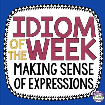 IDIOM OF THE WEEK