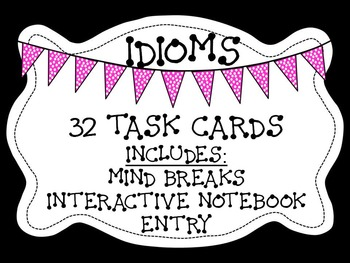 Idiom Task Cards (Scoot) and Interactive Notebook Activity