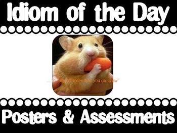 Idiom of the Day (Posters-Daily Work-Assessment)