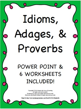 Idioms, Adages, and Proverbs Power Point & Matching Sheets