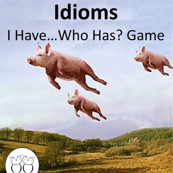 Idioms : I Have Who Has? Game