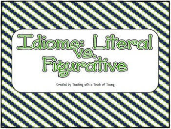 Idioms: Literally vs. Figuratively
